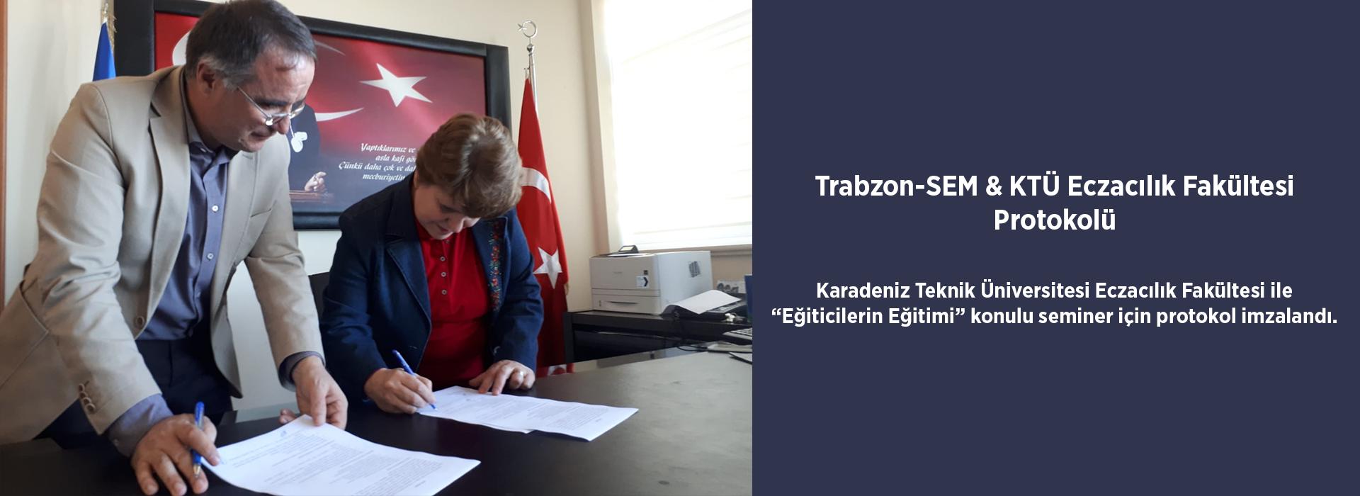 Trabzon-SEM ve KTÜ Eczacılık Fakültesi Protokolü